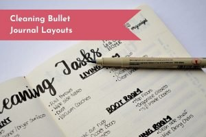 Take control of your housework with these cleaning layouts for your Bullet Journal.