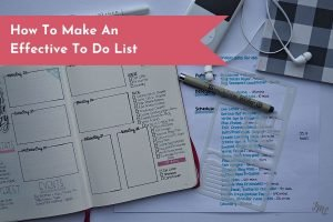 Learn how to better manage your time with an effective to do list strategy.