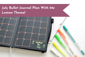 July Bullet Journal plan with me, lemon theme. Different layouts, doodles, and more!