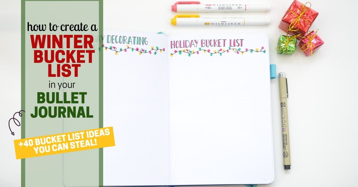How To Create A Winter Bucket List In Your Bullet Journal Plus 40 Bucket List Ideas Journaling My Life