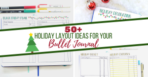 Find over 50 Holiday layout ideas perfect for your Bullet Journal!