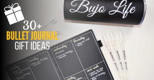 Get over 30 Bullet Journal Gift Ideas that anyone who likes to plan will love!